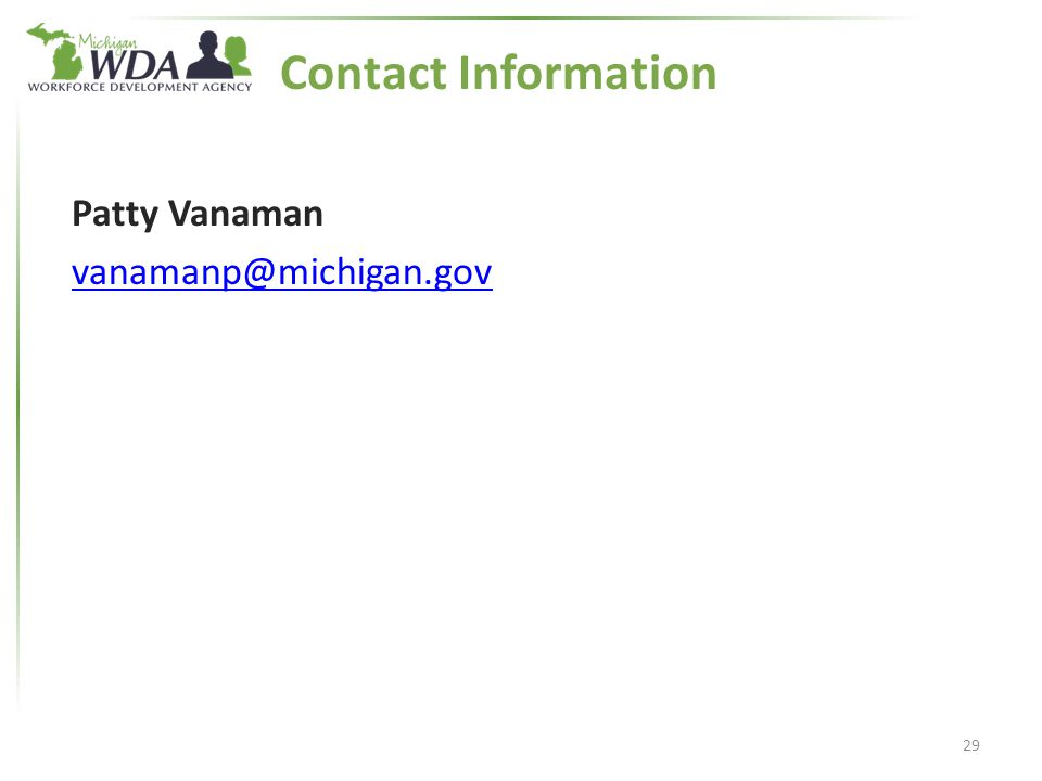 Contact Information Patty Vanaman vanamanp@michigan.gov 29
