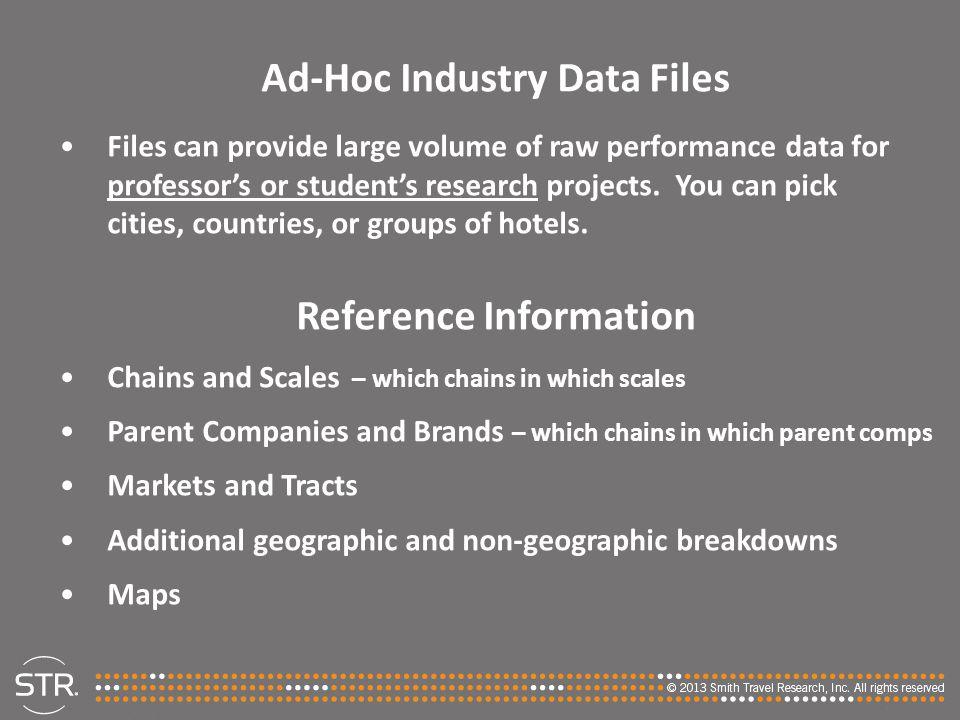Ad-Hoc Industry Data Files Files can provide large volume of raw performance data for professor's or student's research projects. You can pick cities,