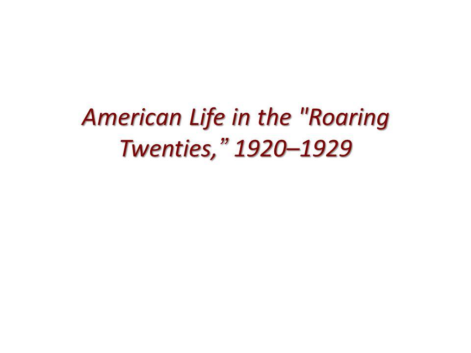 American Life in the Roaring Twenties, 1920–1929