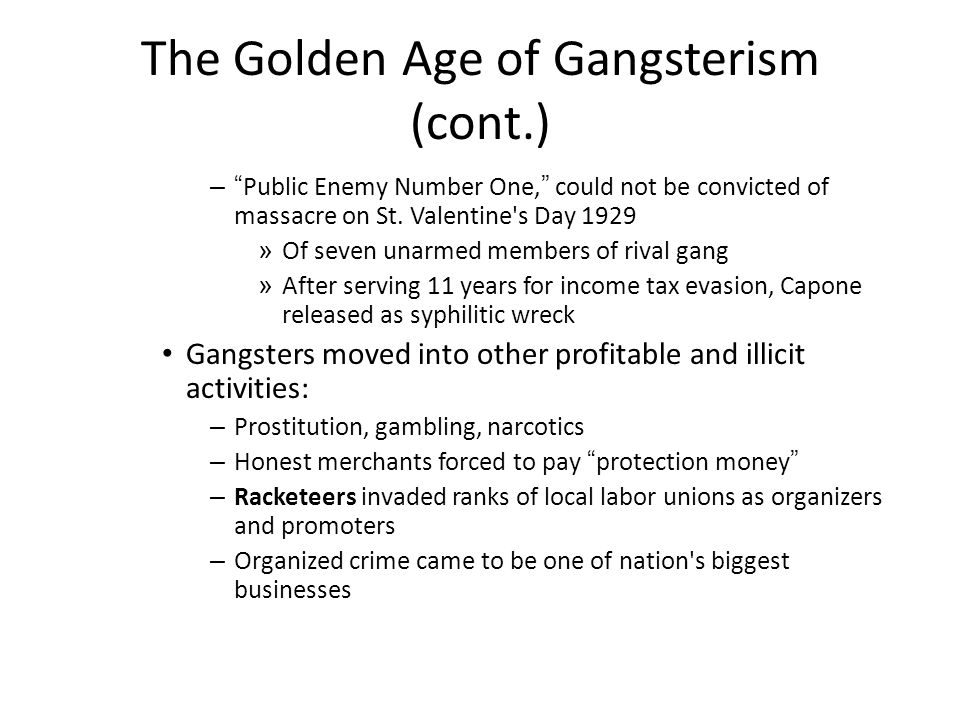 "The Golden Age of Gangsterism (cont.) – ""Public Enemy Number One,"" could not be convicted of massacre on St. Valentine's Day 1929 » Of seven unarmed m"