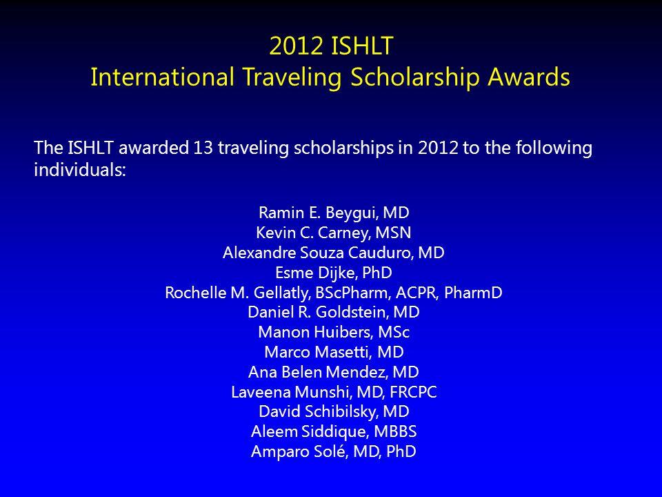 2012 ISHLT International Traveling Scholarship Awards Ramin E.
