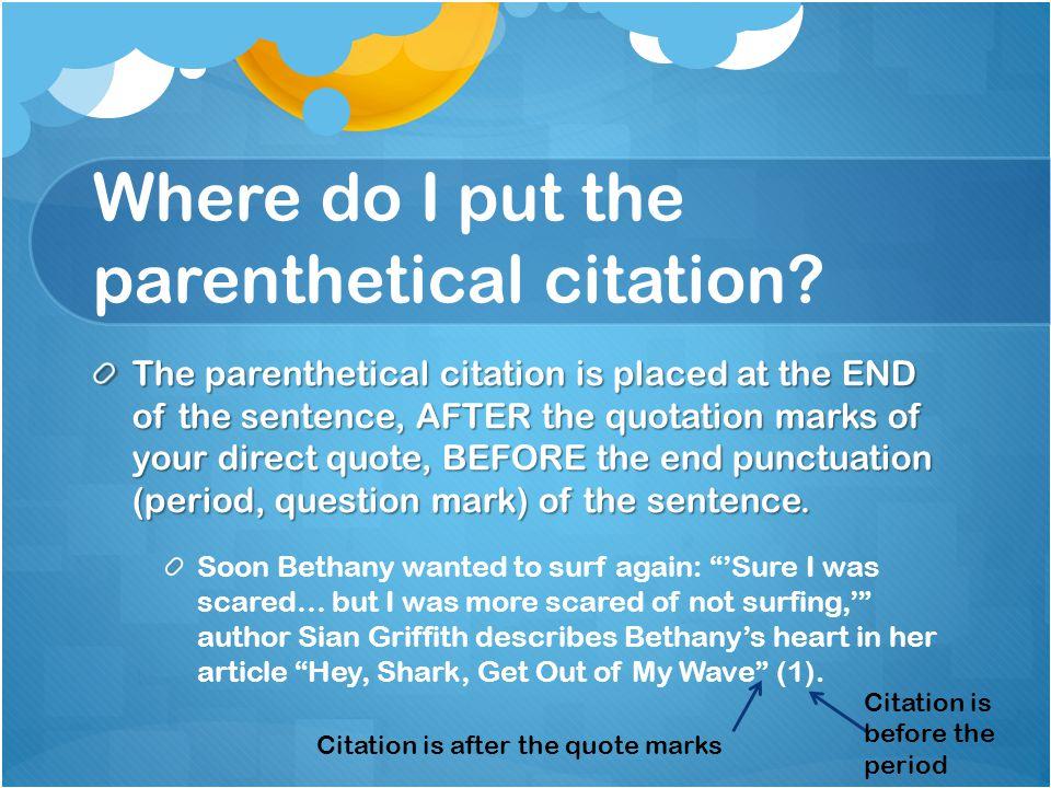 Where do I put the parenthetical citation.