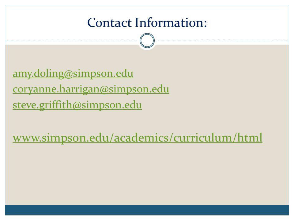 Contact Information: amy.doling@simpson.edu coryanne.harrigan@simpson.edu steve.griffith@simpson.edu www.simpson.edu/academics/curriculum/html