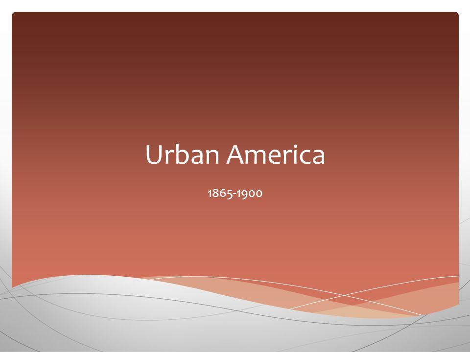 Urban America 1865-1900