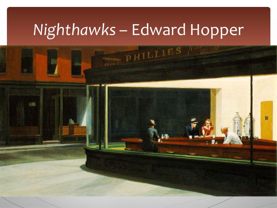 Nighthawks – Edward Hopper