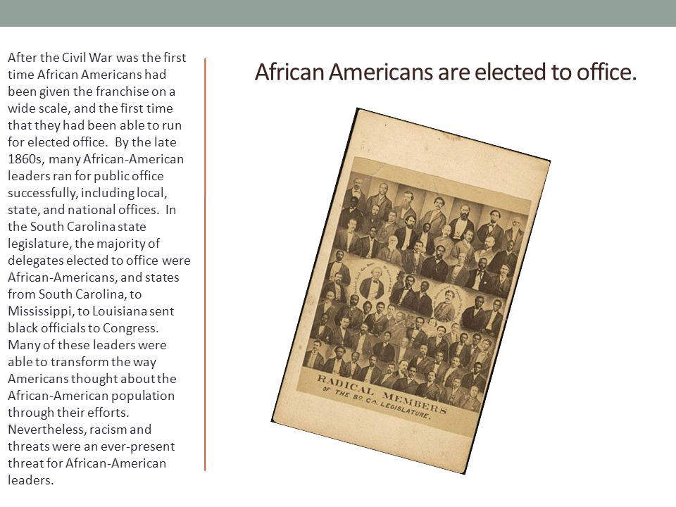 African Americans are elected to office.
