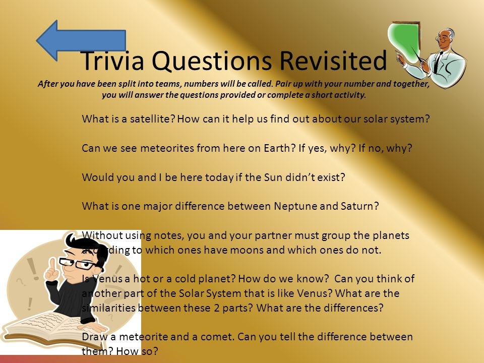 Trivia Questions Revisited After you have been split into teams, numbers will be called.