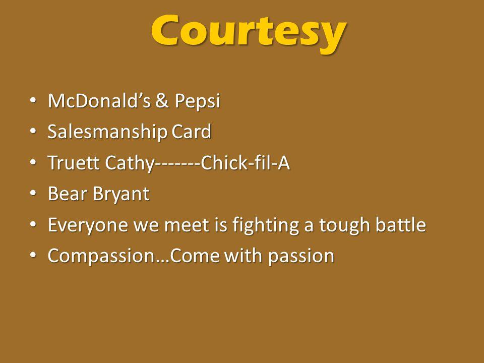 Courtesy McDonald's & Pepsi McDonald's & Pepsi Salesmanship Card Salesmanship Card Truett Cathy-------Chick-fil-A Truett Cathy-------Chick-fil-A Bear