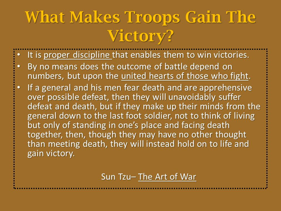 What Makes Troops Gain The Victory? It is proper discipline that enables them to win victories. It is proper discipline that enables them to win victo