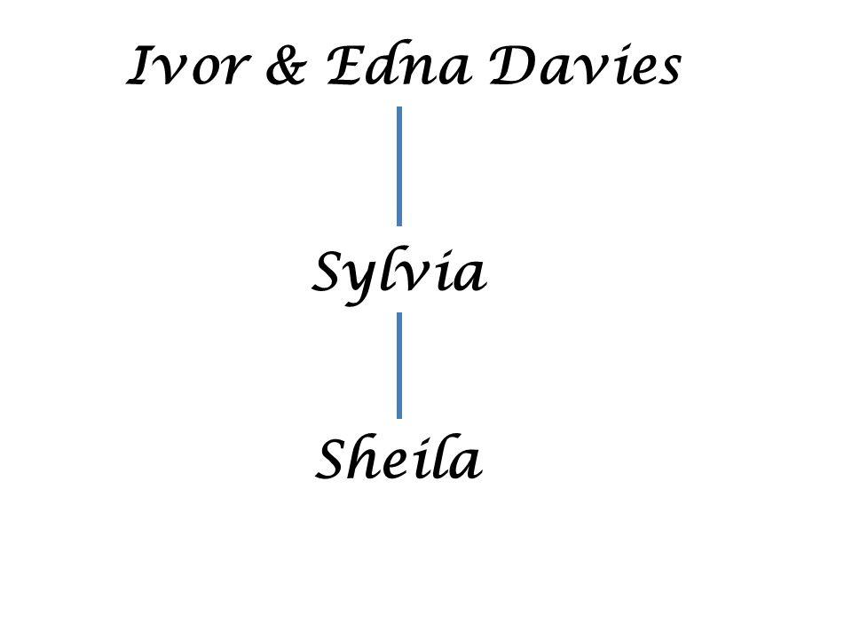 Ivor & Edna Davies Sylvia Sheila