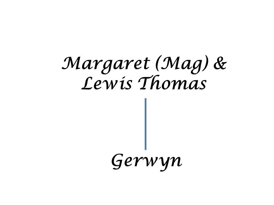Margaret (Mag) & Lewis Thomas Gerwyn