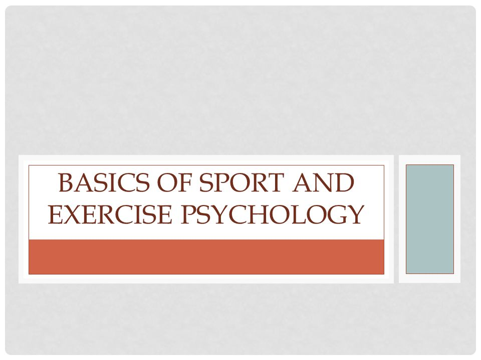 BASICS OF SPORT AND EXERCISE PSYCHOLOGY