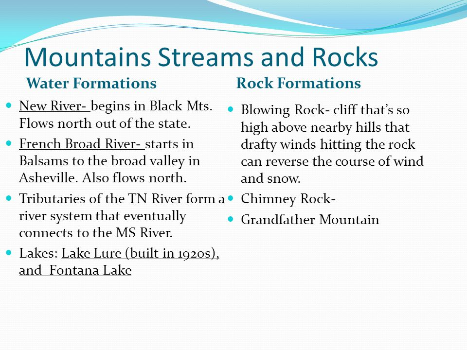 Mountains Streams and Rocks Water Formations Rock Formations New River- begins in Black Mts.
