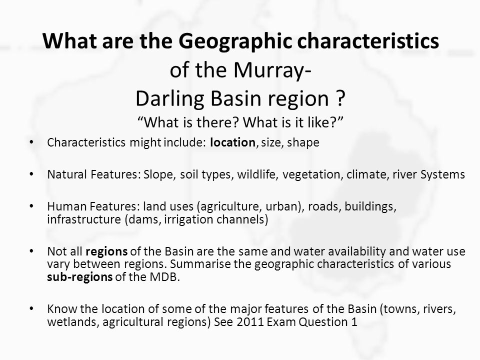 What are the Geographic characteristics of the Murray- Darling Basin region .