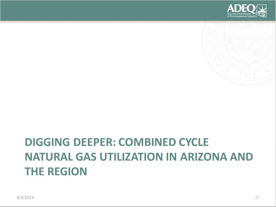 DIGGING DEEPER: COMBINED CYCLE NATURAL GAS UTILIZATION IN ARIZONA AND THE REGION 9/3/201417