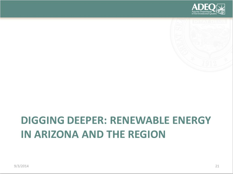 DIGGING DEEPER: RENEWABLE ENERGY IN ARIZONA AND THE REGION 9/3/201421