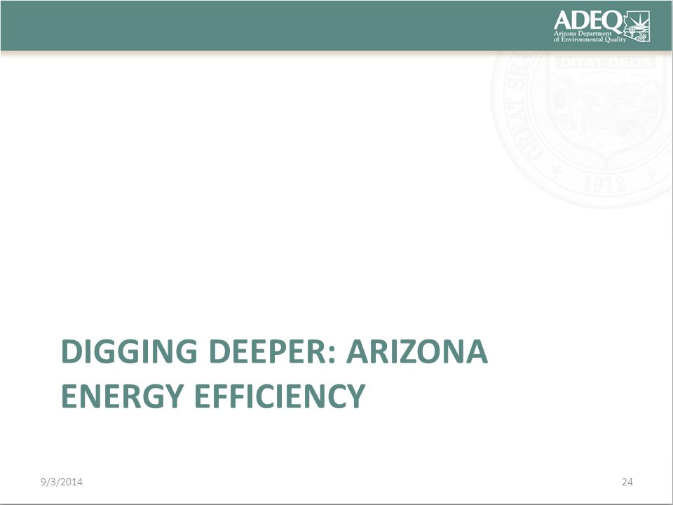 DIGGING DEEPER: ARIZONA ENERGY EFFICIENCY 9/3/201424
