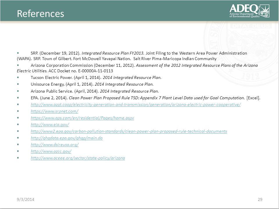 References 9/3/2014  SRP. (December 19, 2012). Integrated Resource Plan FY2013.