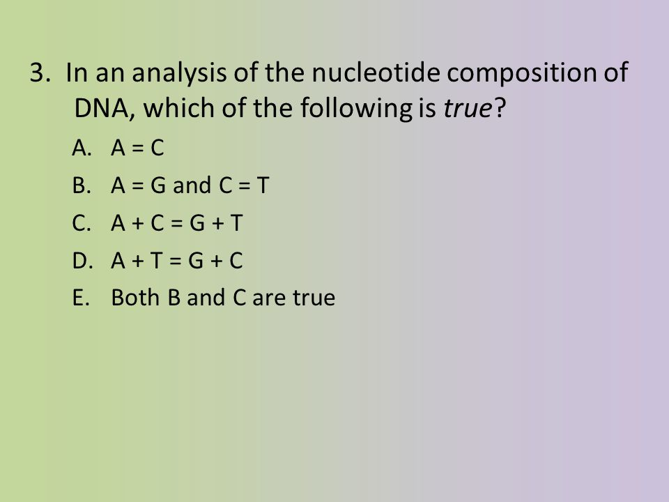 2. Cytosine makes up 38% of the nucleotides in a sample of DNA from an organism.