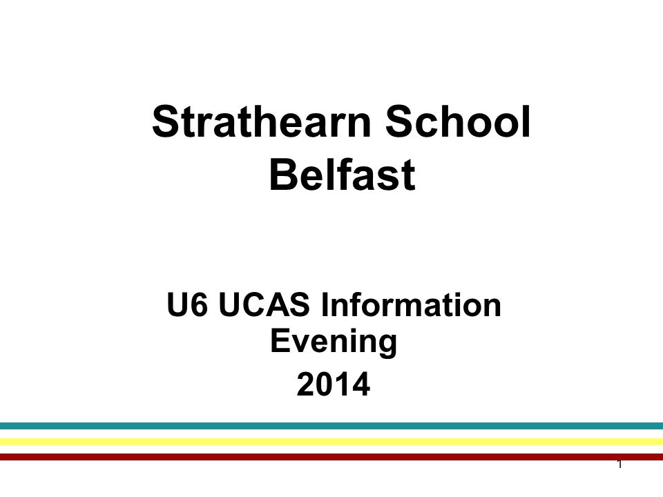 1 Strathearn School Belfast U6 UCAS Information Evening 2014