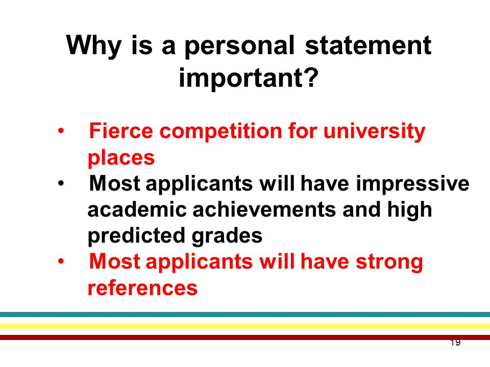 19 Why is a personal statement important.