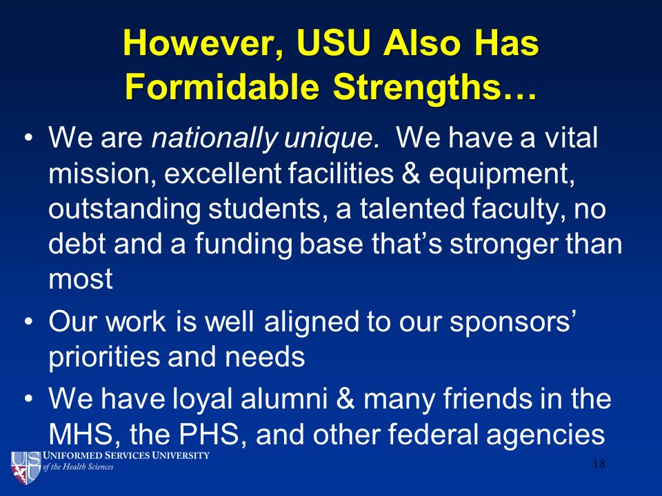 However, USU Also Has Formidable Strengths… We are nationally unique.