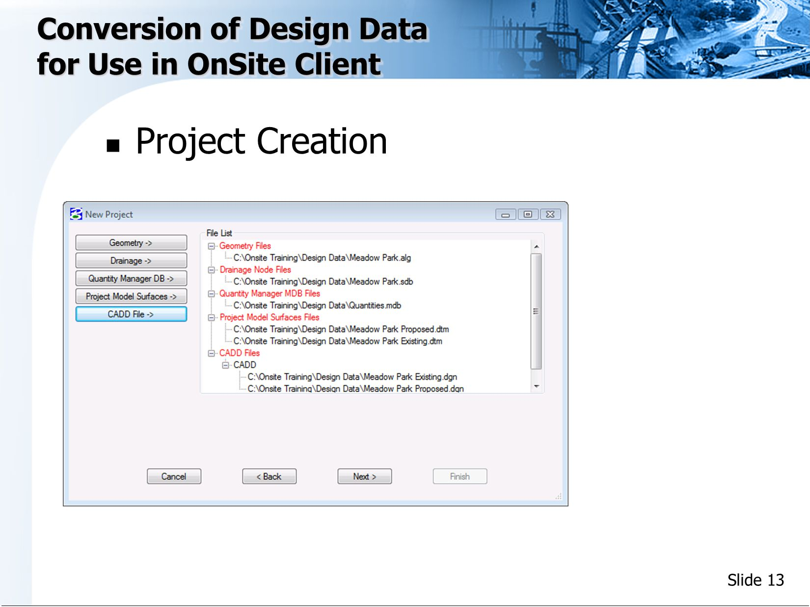 Slide 13 Conversion of Design Data for Use in OnSite Client Project Creation