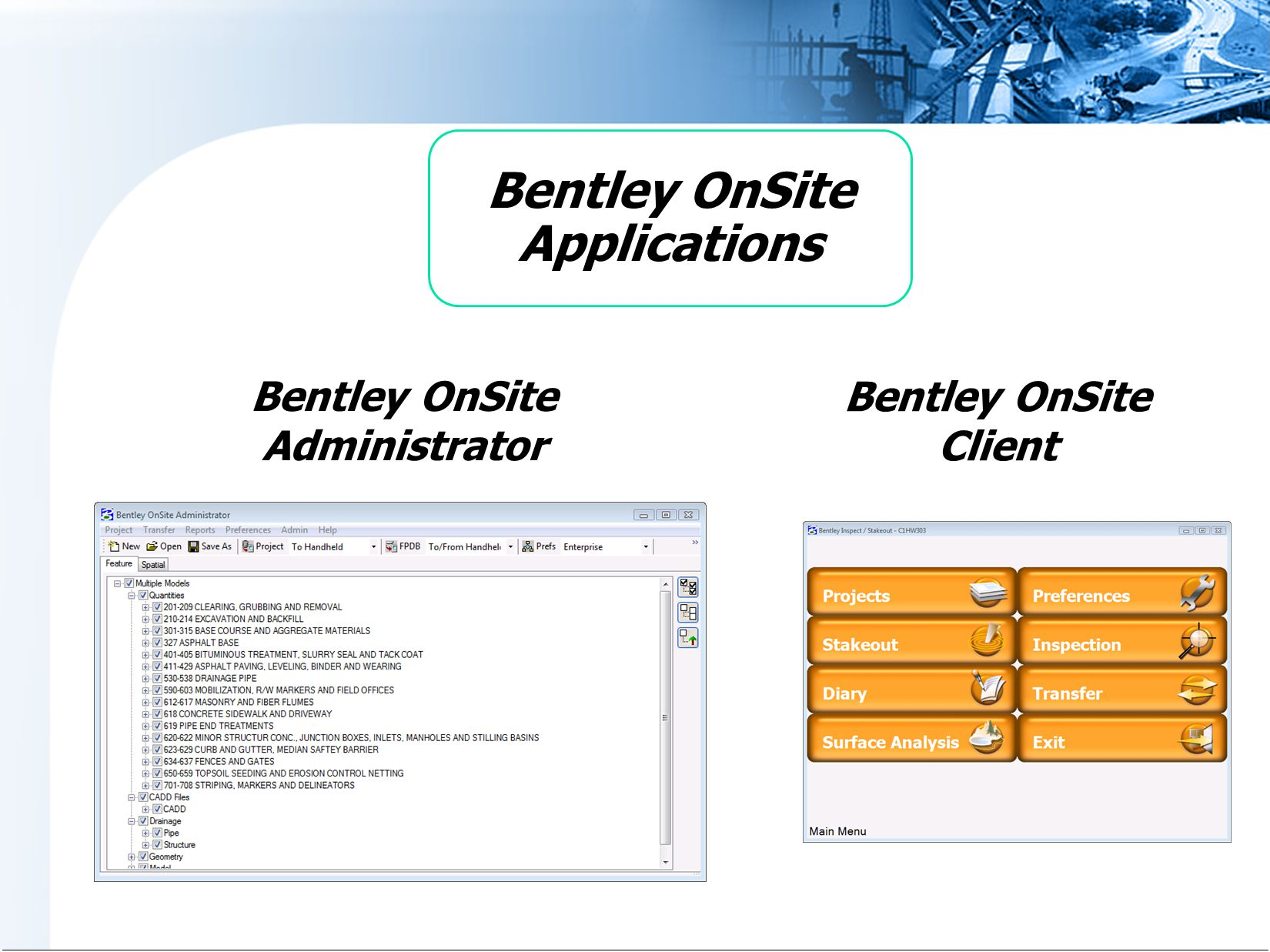 Bentley OnSite Administrator Bentley OnSite Client Bentley OnSite Applications