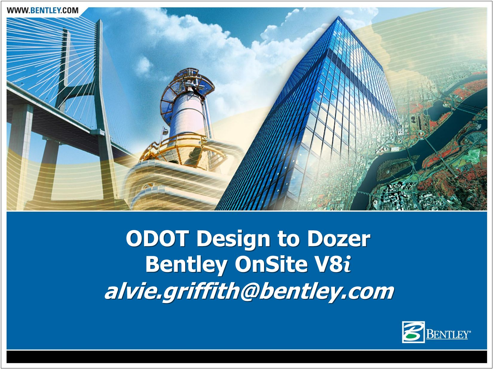 ODOT Design to Dozer Bentley OnSite V8 i alvie.griffith@bentley.com