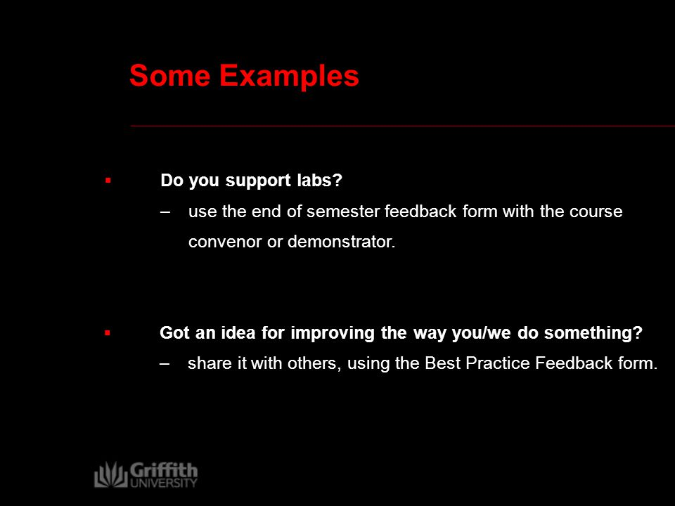 Some Examples  Got an idea for improving the way you/we do something.