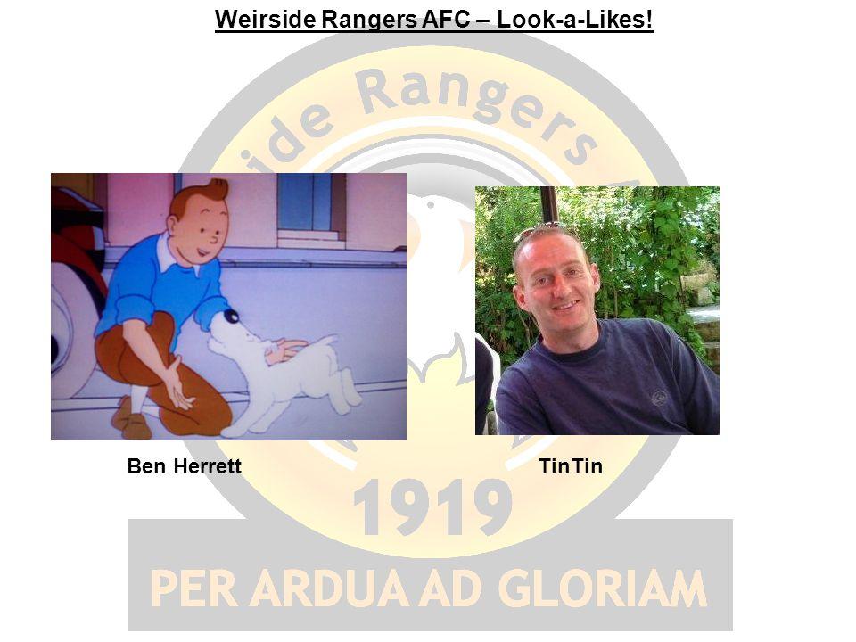 Weirside Rangers AFC – Look-a-Likes! Ben HerrettTinTin