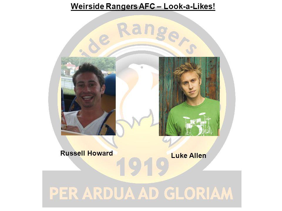 Weirside Rangers AFC – Look-a-Likes! Russell Howard Luke Allen