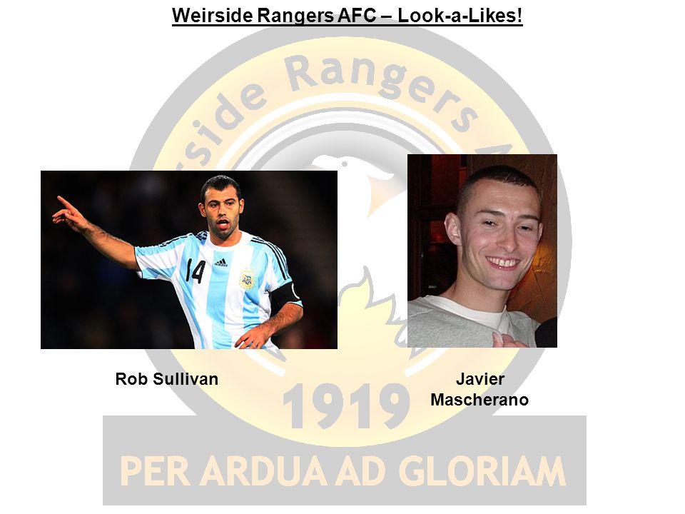 Weirside Rangers AFC – Look-a-Likes! Rob SullivanJavier Mascherano