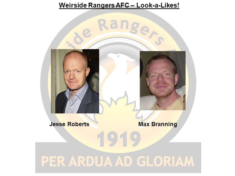 Weirside Rangers AFC – Look-a-Likes! Jesse RobertsMax Branning