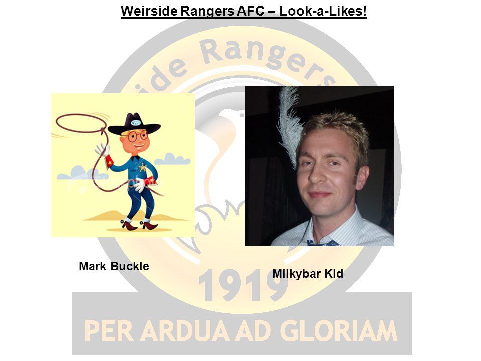 Weirside Rangers AFC – Look-a-Likes! Mark Buckle Milkybar Kid