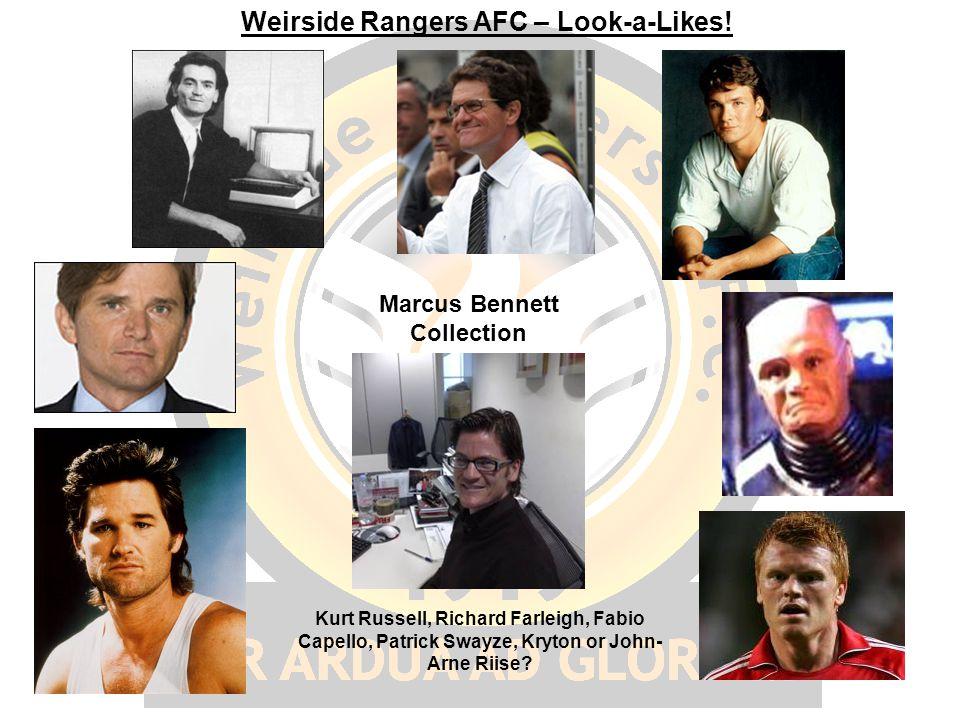 Weirside Rangers AFC – Look-a-Likes! Marcus Bennett Collection Kurt Russell, Richard Farleigh, Fabio Capello, Patrick Swayze, Kryton or John- Arne Rii