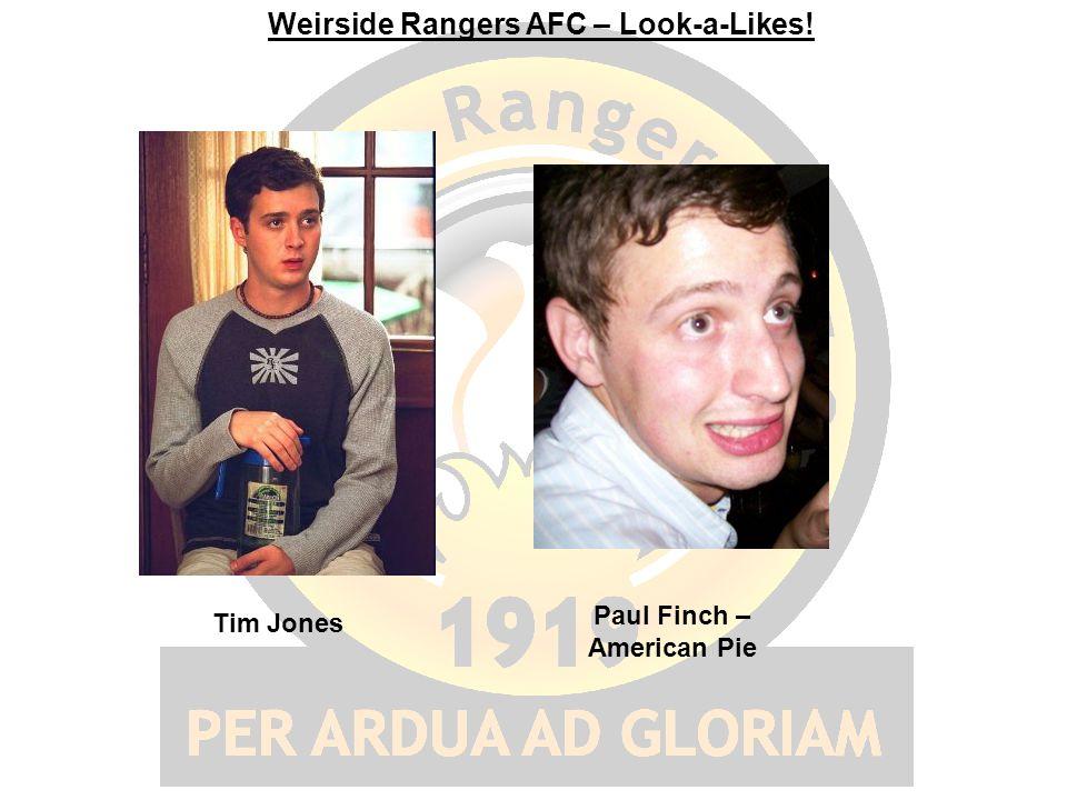 Weirside Rangers AFC – Look-a-Likes! Tim Jones Paul Finch – American Pie