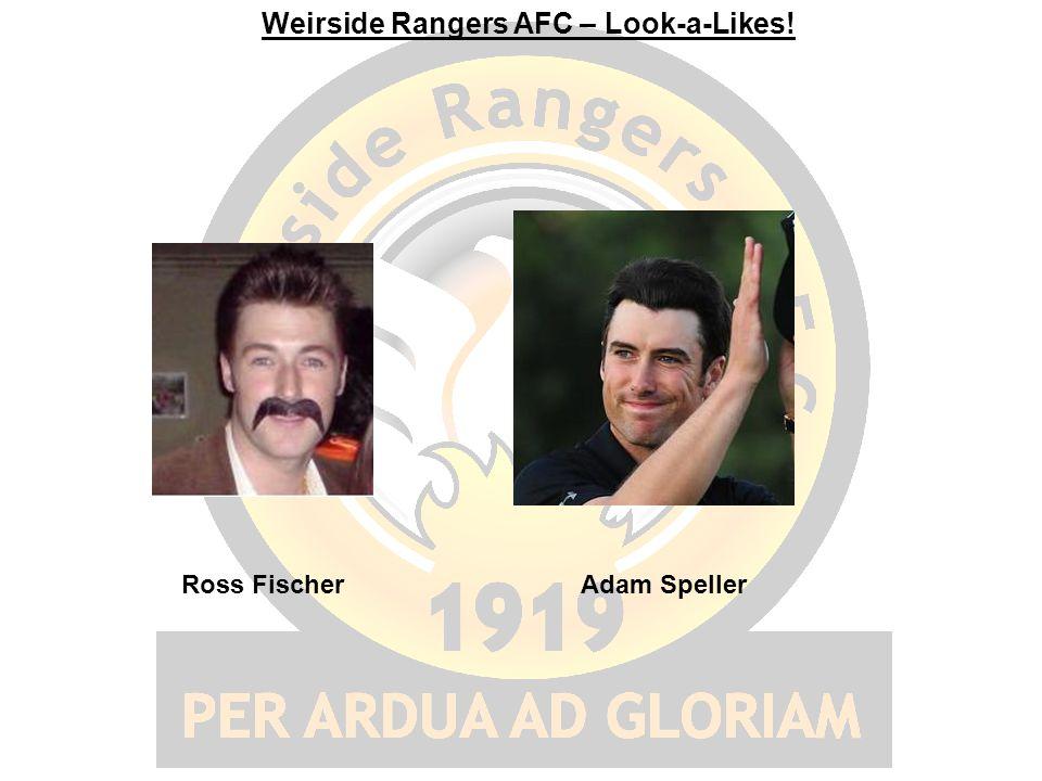 Weirside Rangers AFC – Look-a-Likes! Adam SpellerRoss Fischer