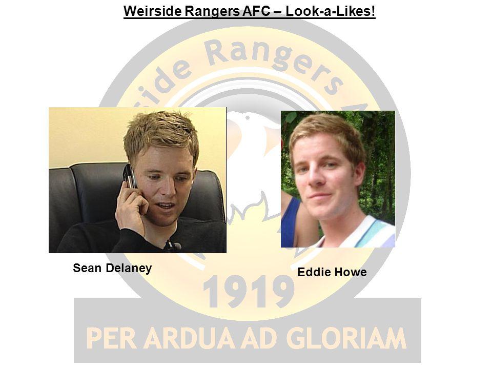 Weirside Rangers AFC – Look-a-Likes! Sean Delaney Eddie Howe