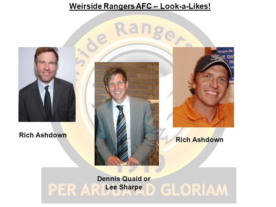 Weirside Rangers AFC – Look-a-Likes! Rich Ashdown Dennis Quaid or Lee Sharpe