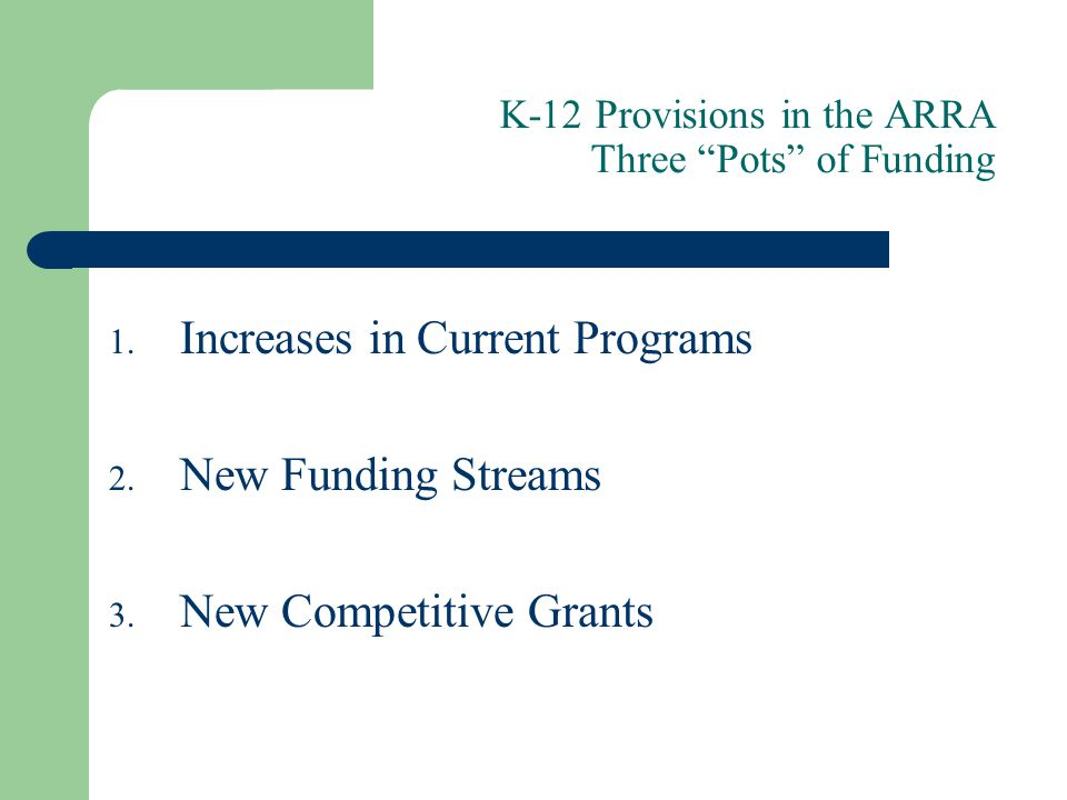 K-12 Provisions in the ARRA Three Pots of Funding 1.