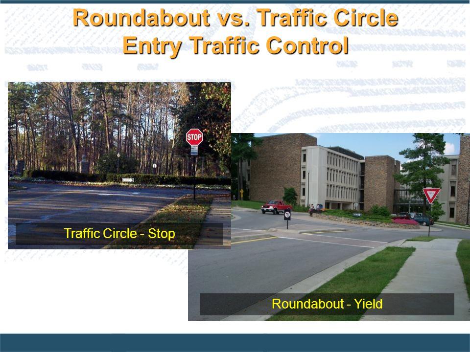 Traffic Circle - Stop Roundabout - Yield Roundabout vs. Traffic Circle Entry Traffic Control