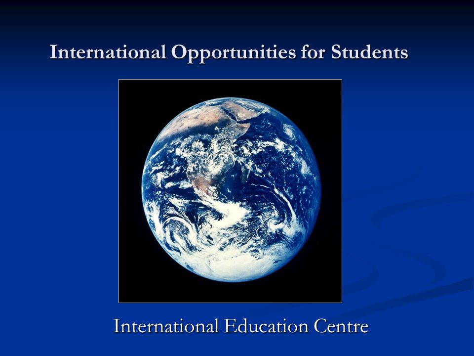 International Education Centre International Opportunities for Students