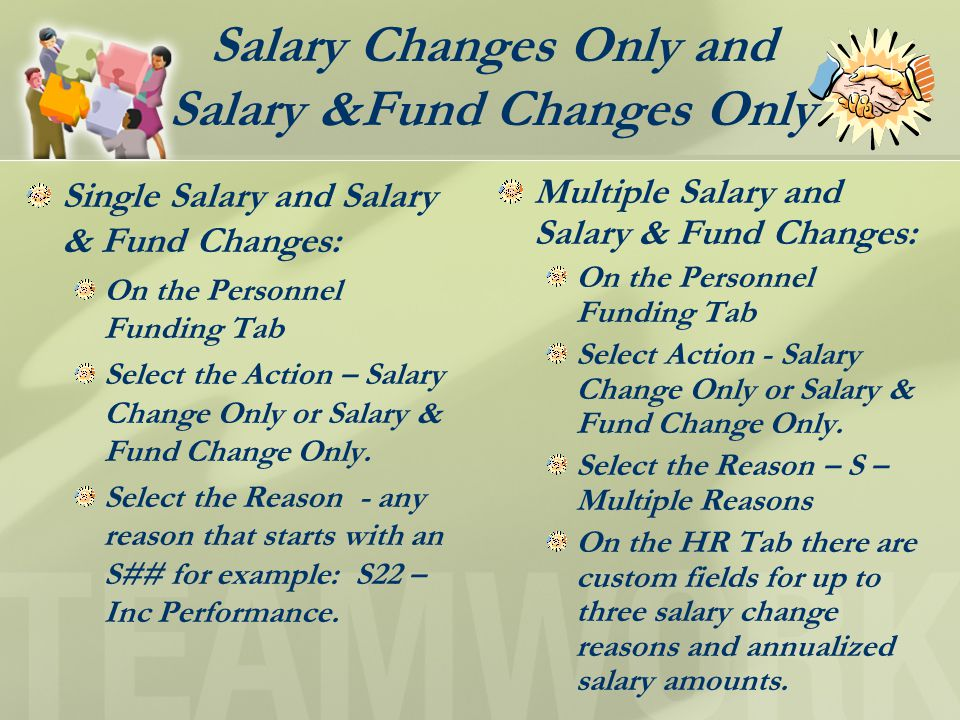 Salary Changes Only and Salary &Fund Changes Only Single Salary and Salary & Fund Changes: On the Personnel Funding Tab Select the Action – Salary Change Only or Salary & Fund Change Only.