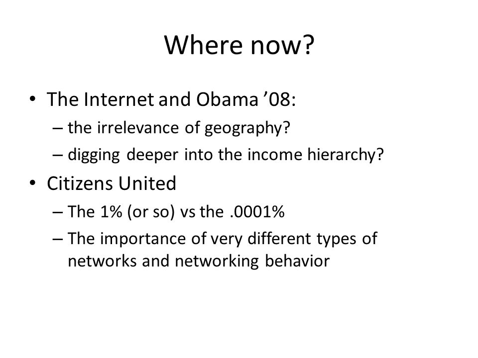 Where now. The Internet and Obama '08: – the irrelevance of geography.