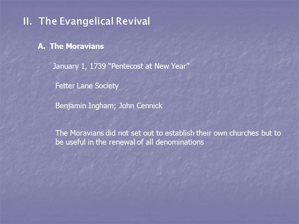 II. The Evangelical Revival A.