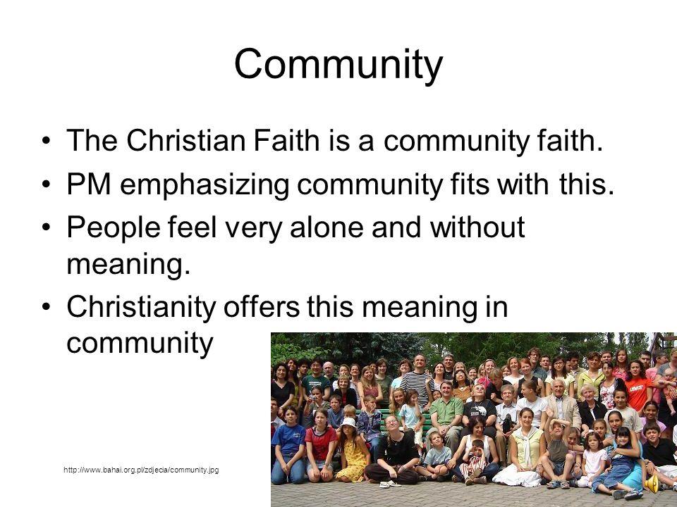5 Community The Christian Faith is a community faith.