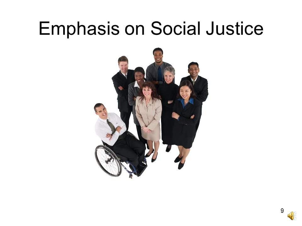 9 Emphasis on Social Justice