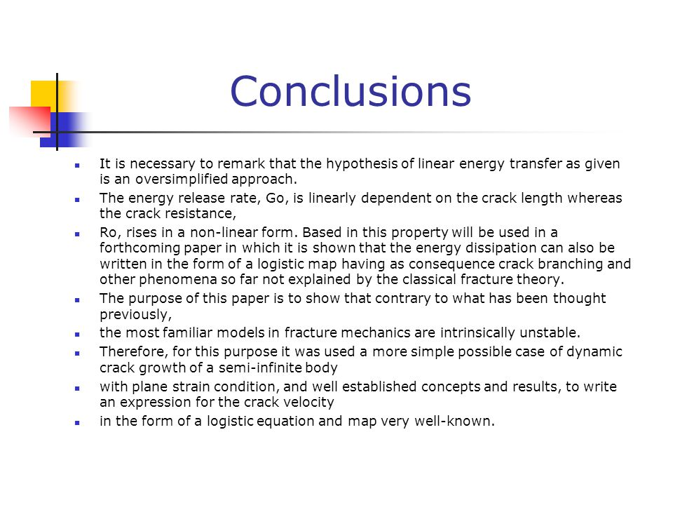 Conclusions It is necessary to remark that the hypothesis of linear energy transfer as given is an oversimplified approach.