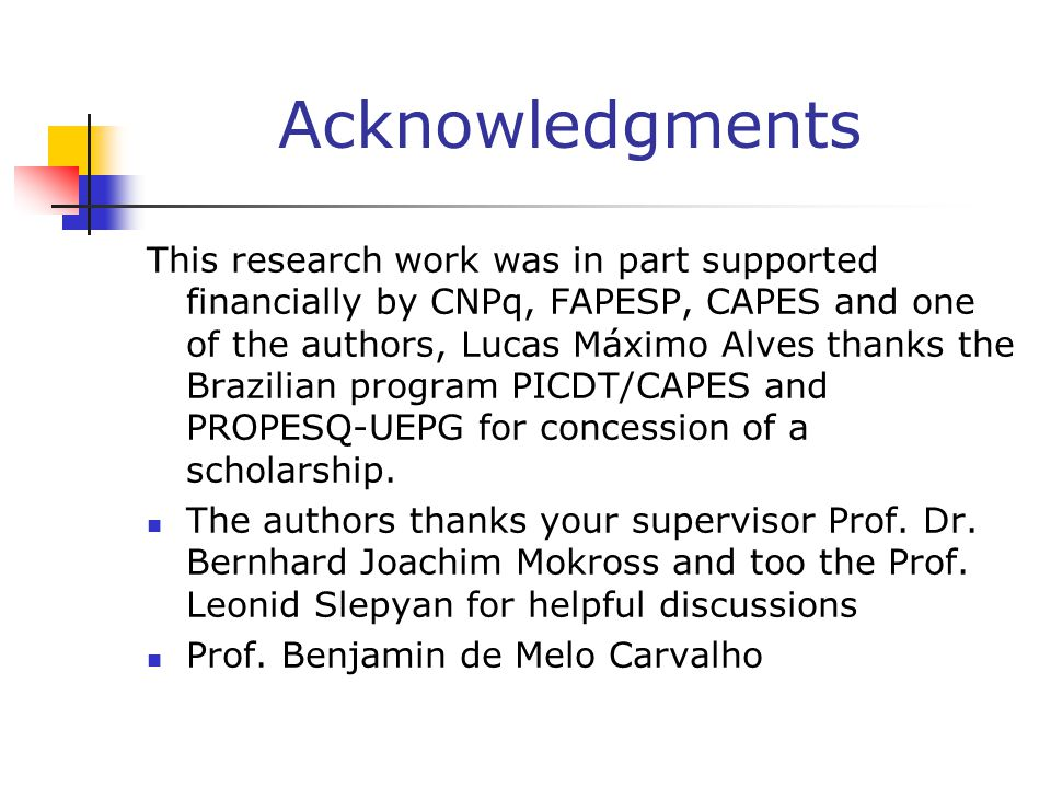 Acknowledgments This research work was in part supported financially by CNPq, FAPESP, CAPES and one of the authors, Lucas Máximo Alves thanks the Brazilian program PICDT/CAPES and PROPESQ-UEPG for concession of a scholarship.